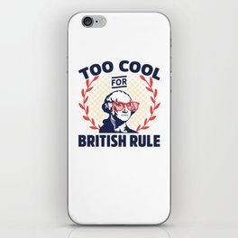 Too Cool For British Rule George Washington iPhone Skin