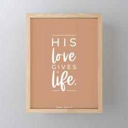 His Love Gives Life | John 10:10-11 | Tan Brown Framed Mini Art Print