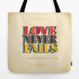 Love Never Fails! Tote Bag