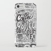 coffee iPhone & iPod Cases featuring COFFEE COFFEE COFFEE! by Matthew Taylor Wilson