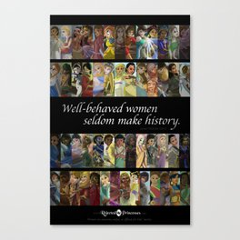 """Rejected Princesses year one poster - """"Well-behaved women seldom make history."""" Canvas Print"""