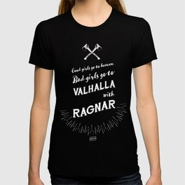 Bad girls go to Valhalla... With Ragnar! T-shirt