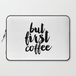 But First Coffee Printable Art, Inspirational Wall Art Decor, But First Coffee Sign, Coffee Quote Pr Laptop Sleeve