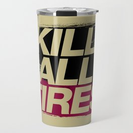 Kill All Tires v5 HQvector Travel Mug