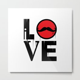 i LOVE mustaches Metal Print