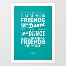 One Hit Wonder- Safety Dance in Teal Art Print