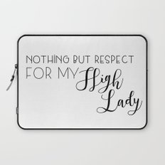 nothing but respect for my high lady Laptop Sleeve