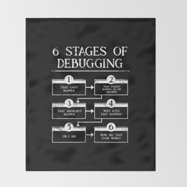 6 Stages Of Debugging Programming Coding Throw Blanket