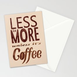 Less is More - unless it's Coffee Stationery Cards