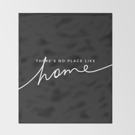 There's No Place Like Home - Black Throw Blanket