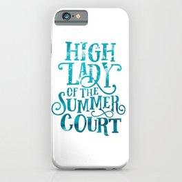 High Lady Summer Court ACOTAR iPhone Case