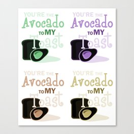 Youre The Avocado To My toast 2 Canvas Print