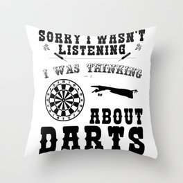 Sorry I wasn't listening I was thinking about Darts Throw Pillow