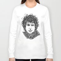 bob dylan Long Sleeve T-shirts featuring Bob Dylan by The Curly Whirl Girly.
