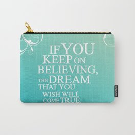believing.. cinderella quote Carry-All Pouch