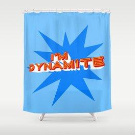 I'm Dynamite (light blue) Shower Curtain