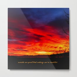 Sunsets Are Proof That Endings Can Be Beautiful Metal Print