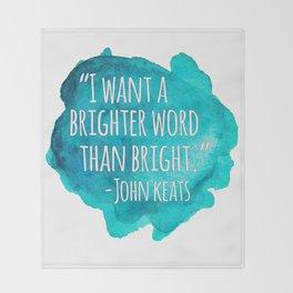 A Brighter Word than Bright - John Keats Throw Blanket