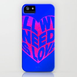 love is all we need iPhone Case