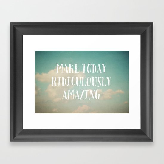 Make Today Framed Art Print