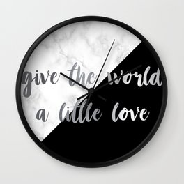 give the world a little love Wall Clock