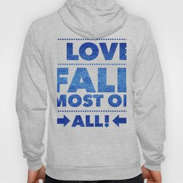 I Love Fall Most Of All (2) Hoody