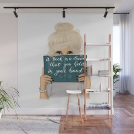 A Book Is A Dream That You Hold In Your Hand Wall Mural