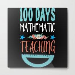 100 Days of Mathematic Teaching Metal Print