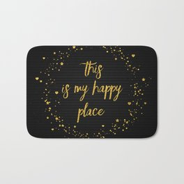Text Art THIS IS MY HAPPY PLACE III   black with hearts, stars & splashes Bath Mat