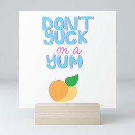 don't yuck on a yum Mini Art Print