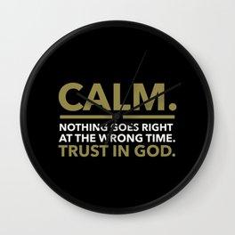 Calm. Trust In God. Wall Clock