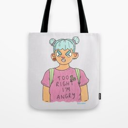 Too Right I'm Angry Tote Bag