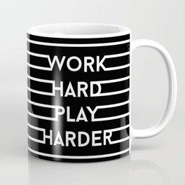 Work hard, play harder. No.2 Coffee Mug