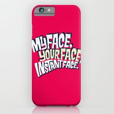 MyFace, YourFace, InstantFace iPhone 6s Slim Case