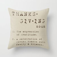 thanksgiving Throw Pillows featuring Thanksgiving Definition by Nina Hendrick Design Co.