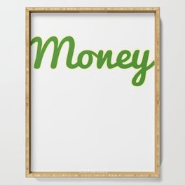 Dollar Money T-shirt Design For those who have a lot of Money out There Here's the perfect one! Serving Tray