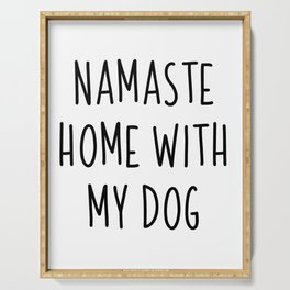 Namaste Home With My Dog | Gift idea yoga Serving Tray