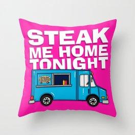 Steak Me Home Tonight (HE104) Throw Pillow