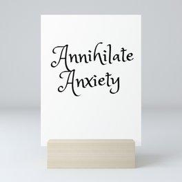 Annhialate Anxiety Mini Art Print