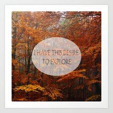 I Have the Desire to Explore Inspirational Color Photo Art Print
