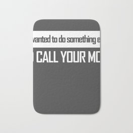 Funny your mother pun Threesome gift Bath Mat