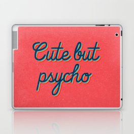 Cute but Psycho Laptop & iPad Skin