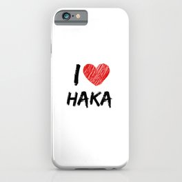 I Love Haka iPhone Case