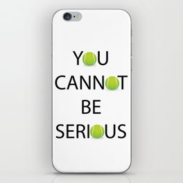 You Cannot Be Serious iPhone Skin