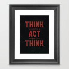 Think Before Framed Art Print