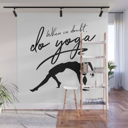 When In Doubt Do Yoga Wall Mural