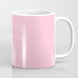 I Like My Coffee How I Like Myself Coffee Mug