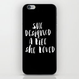 She Designed a Life She Loved black and white typography poster design bedroom wall art home decor iPhone Skin