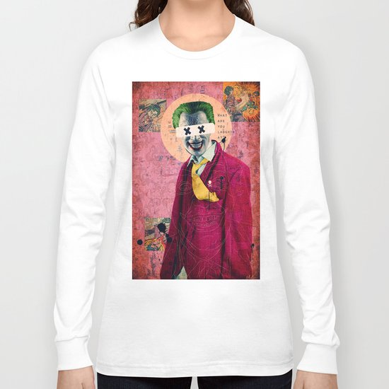 What Are You Laughin' At? Long Sleeve T-shirt