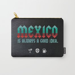 Mexico is Always a Good Idea. Carry-All Pouch